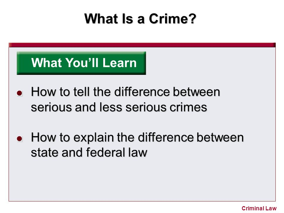 What You'll Learn How to tell the difference between serious and less serious crimes.