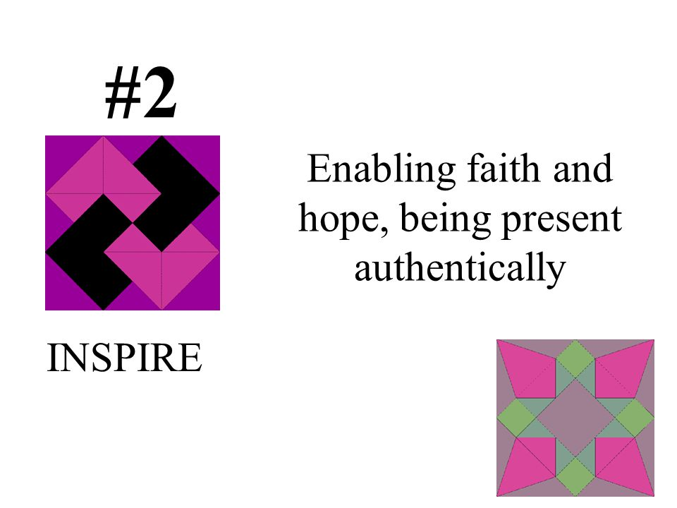 Enabling faith and hope, being present authentically