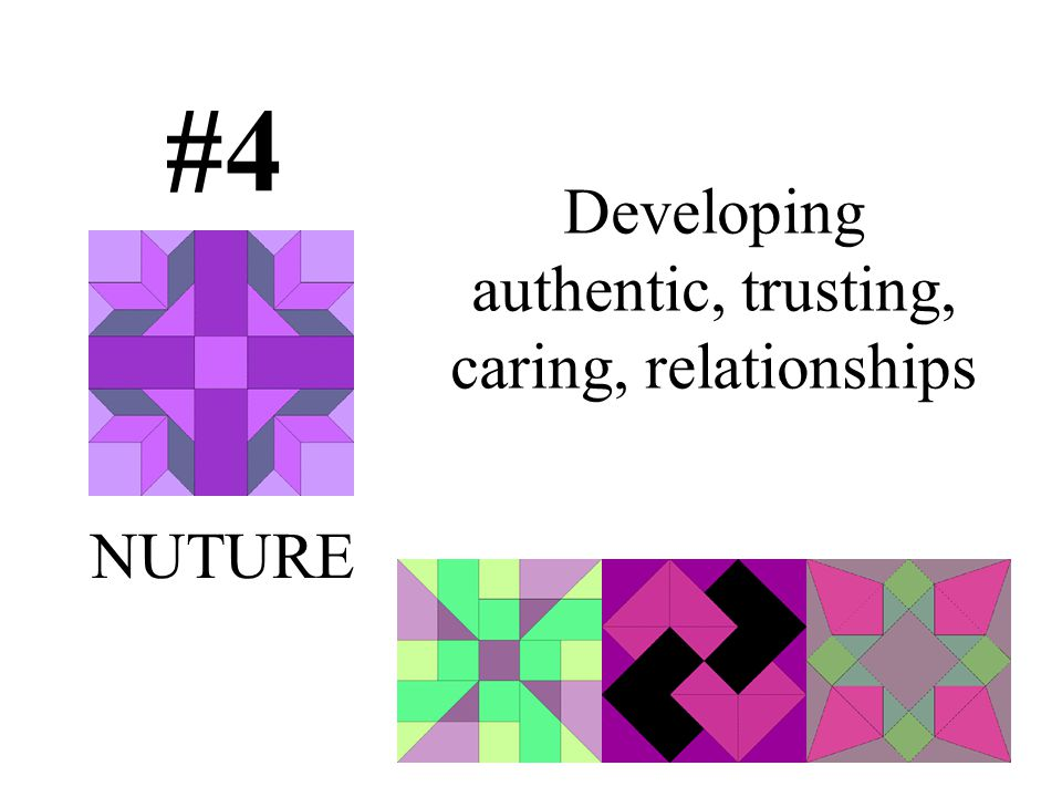 Developing authentic, trusting, caring, relationships