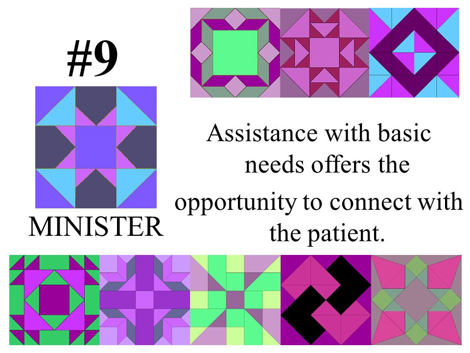 #9 Assistance with basic needs offers the opportunity to connect with the patient. MINISTER