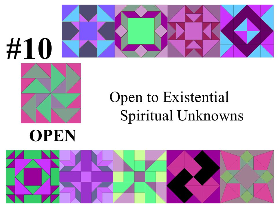 #10 Open to Existential Spiritual Unknowns OPEN
