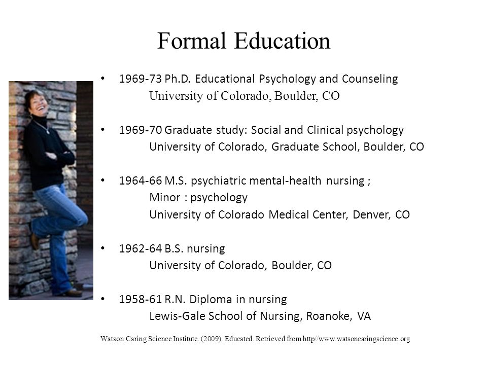 Formal Education 1969-73 Ph.D. Educational Psychology and Counseling