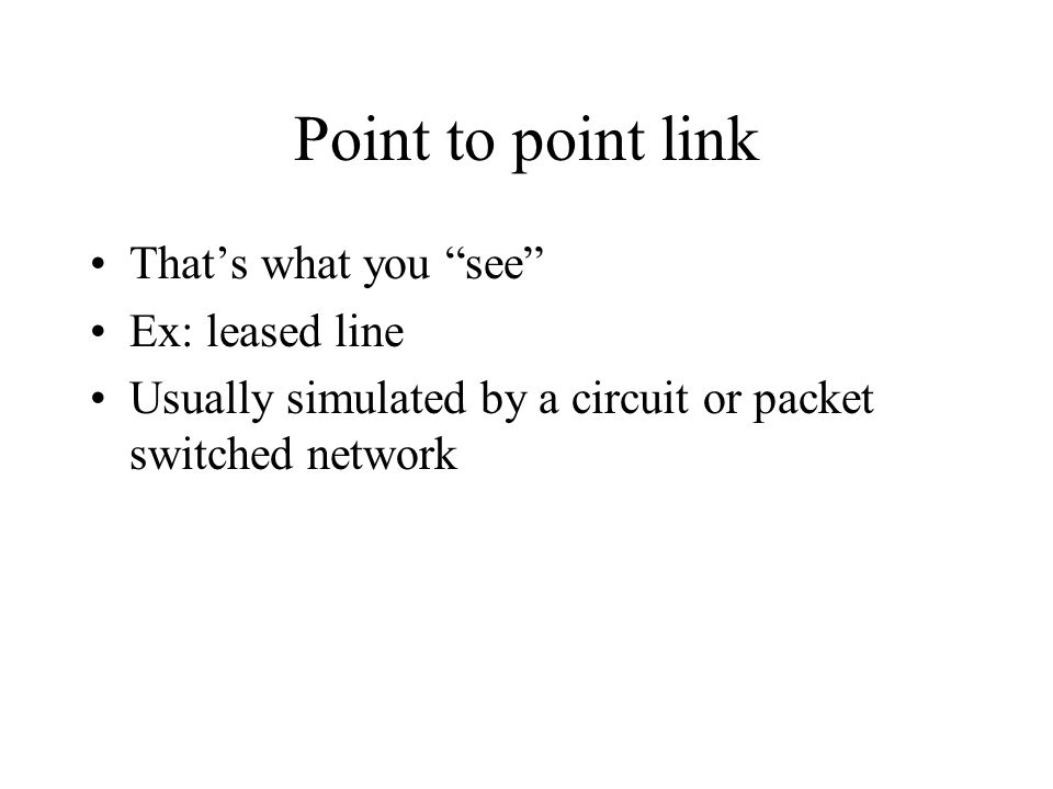Point to point link That's what you see Ex: leased line