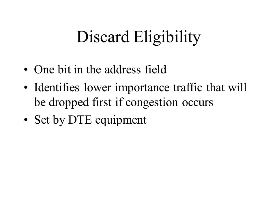 Discard Eligibility One bit in the address field