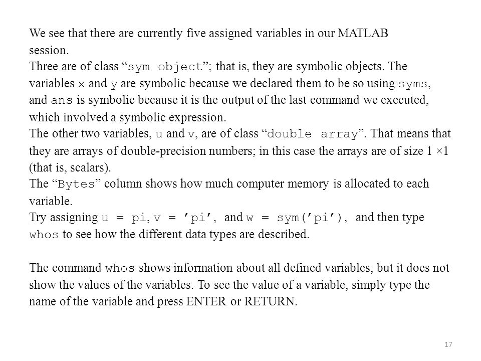 We see that there are currently five assigned variables in our MATLAB session.