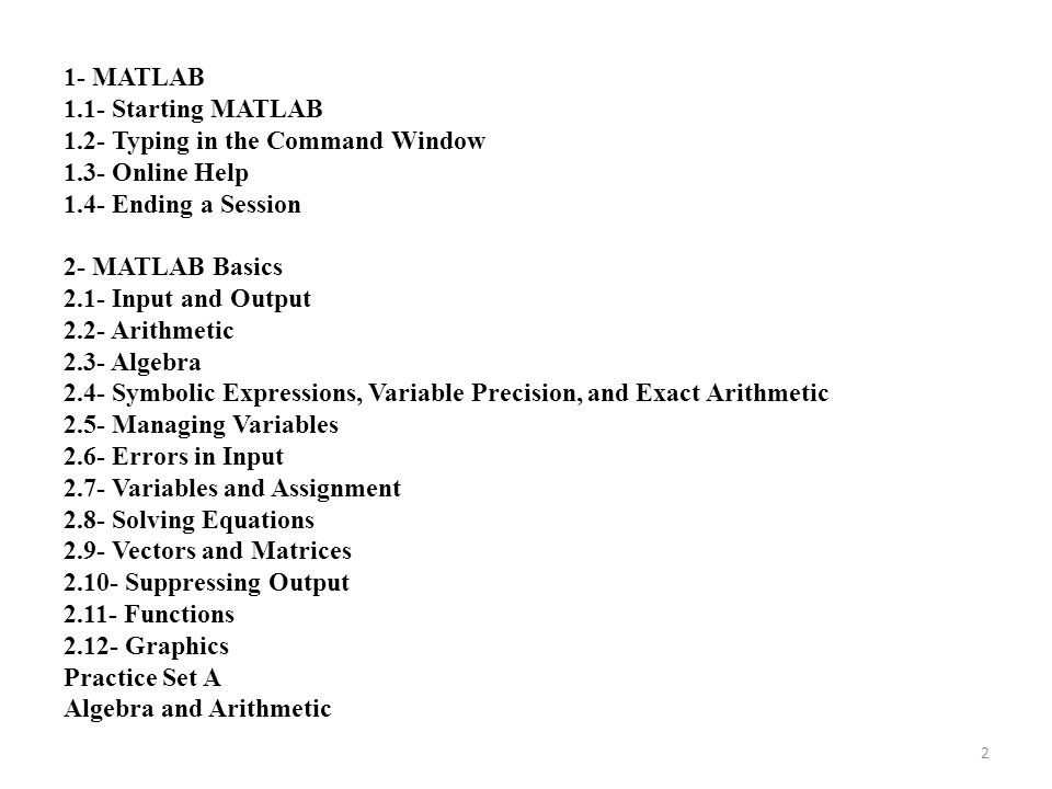 1- MATLAB 1. 1- Starting MATLAB 1. 2- Typing in the Command Window 1