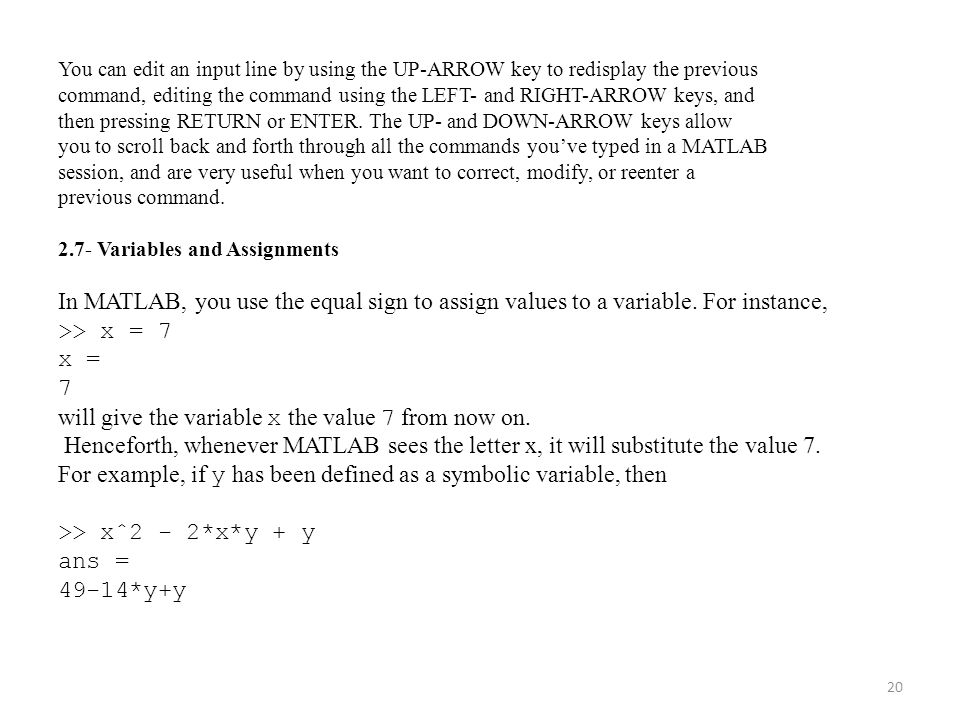 will give the variable x the value 7 from now on.