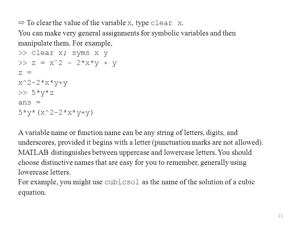 ➱ To clear the value of the variable x, type clear x