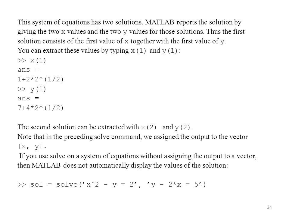 This system of equations has two solutions