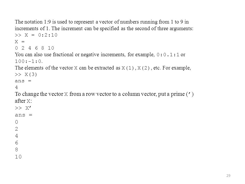 The notation 1:9 is used to represent a vector of numbers running from 1 to 9 in