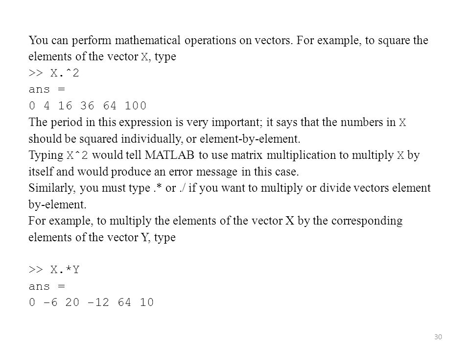 You can perform mathematical operations on vectors