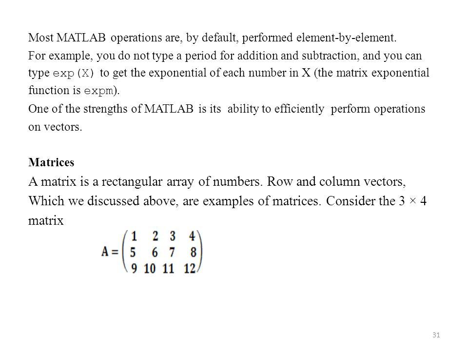 A matrix is a rectangular array of numbers. Row and column vectors,