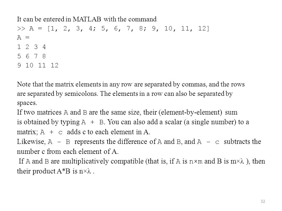 matrix; A + c adds c to each element in A.