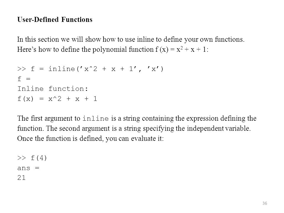 User-Defined Functions In this section we will show how to use inline to define your own functions.