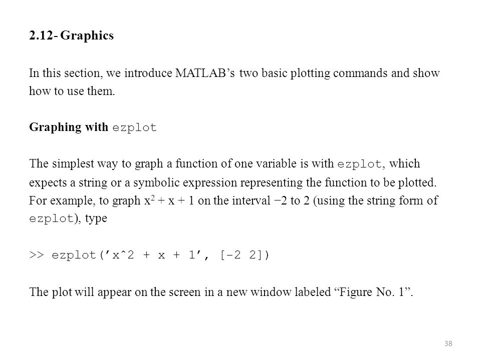 2.12- Graphics In this section, we introduce MATLAB's two basic plotting commands and show. how to use them.