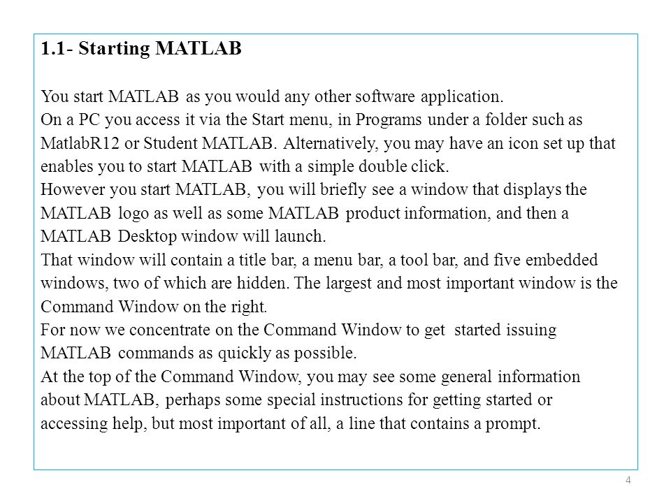 1.1- Starting MATLAB You start MATLAB as you would any other software application.