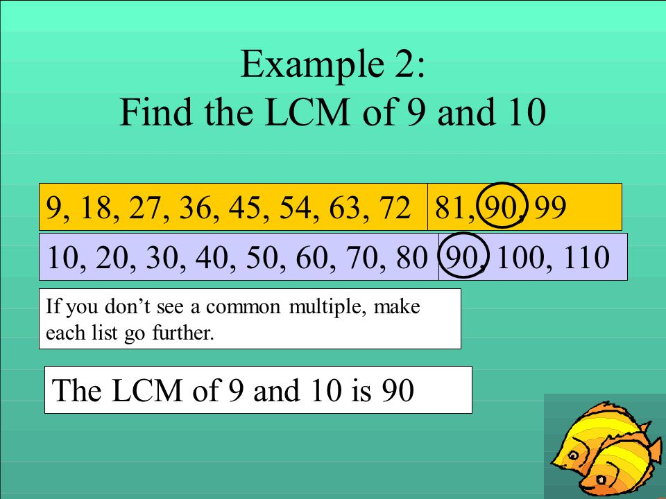 Example 2: Find the LCM of 9 and 10