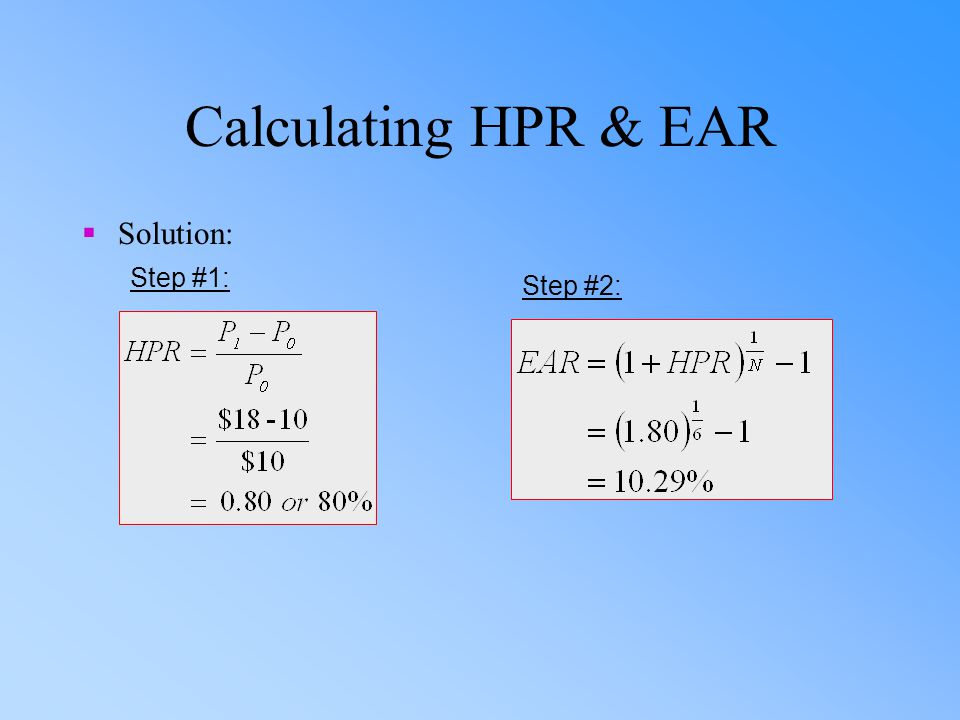 Calculating HPR & EAR Solution: Step #1: Step #2: