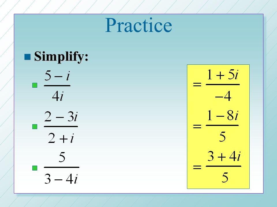 Practice Simplify: