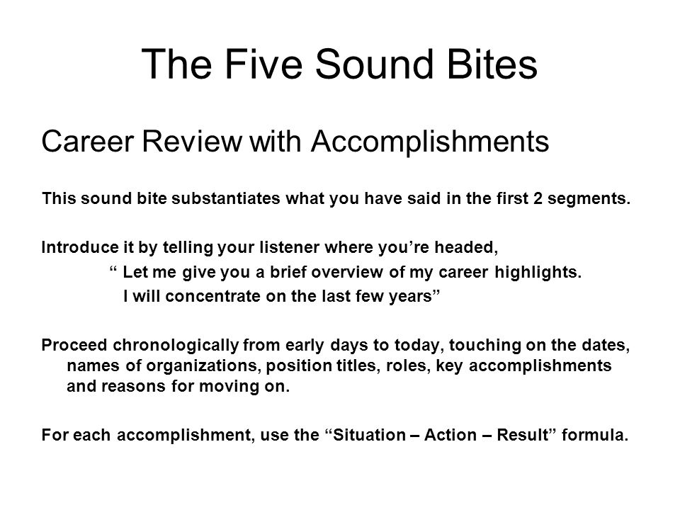 The Five Sound Bites Career Review with Accomplishments