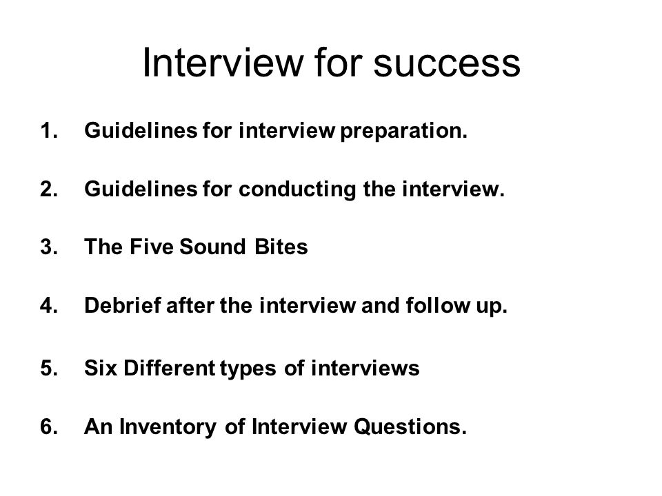 Interview for success Guidelines for interview preparation.