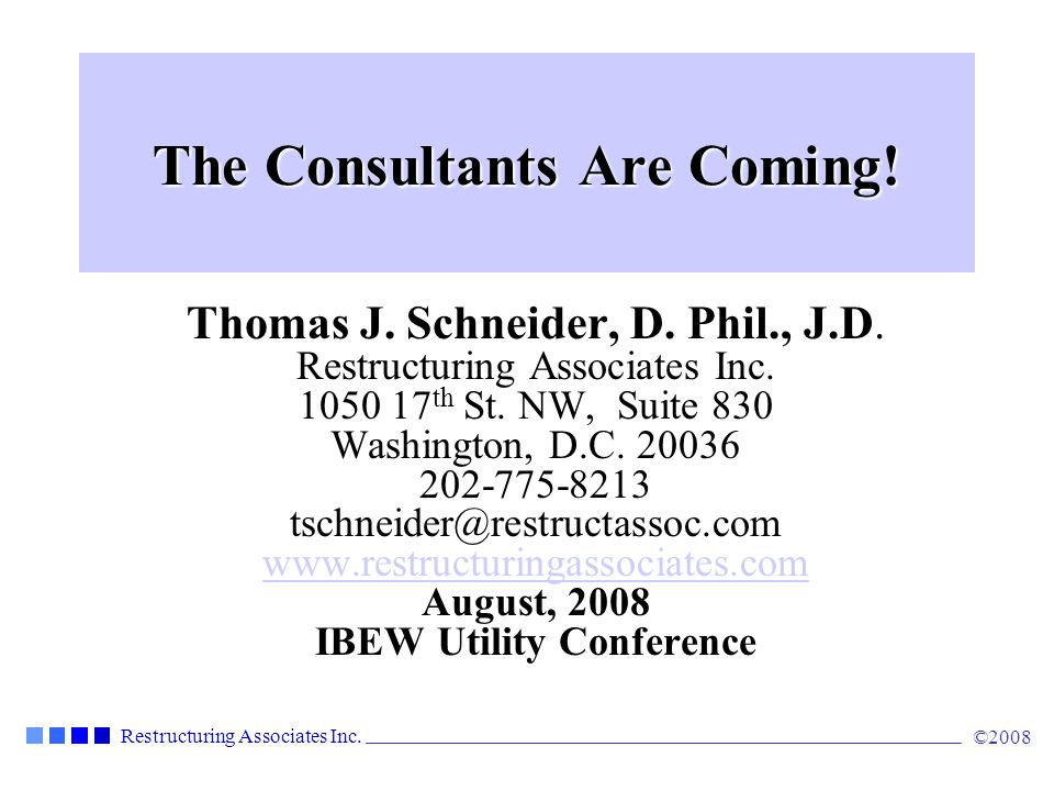 The Consultants Are Coming!