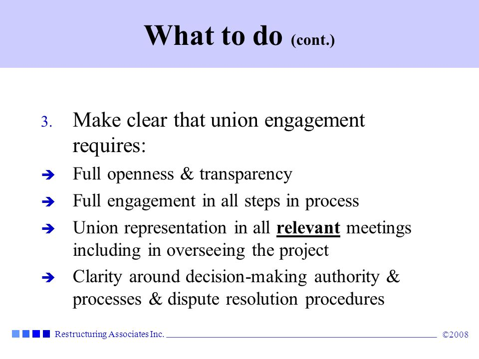 What to do (cont.) Make clear that union engagement requires: