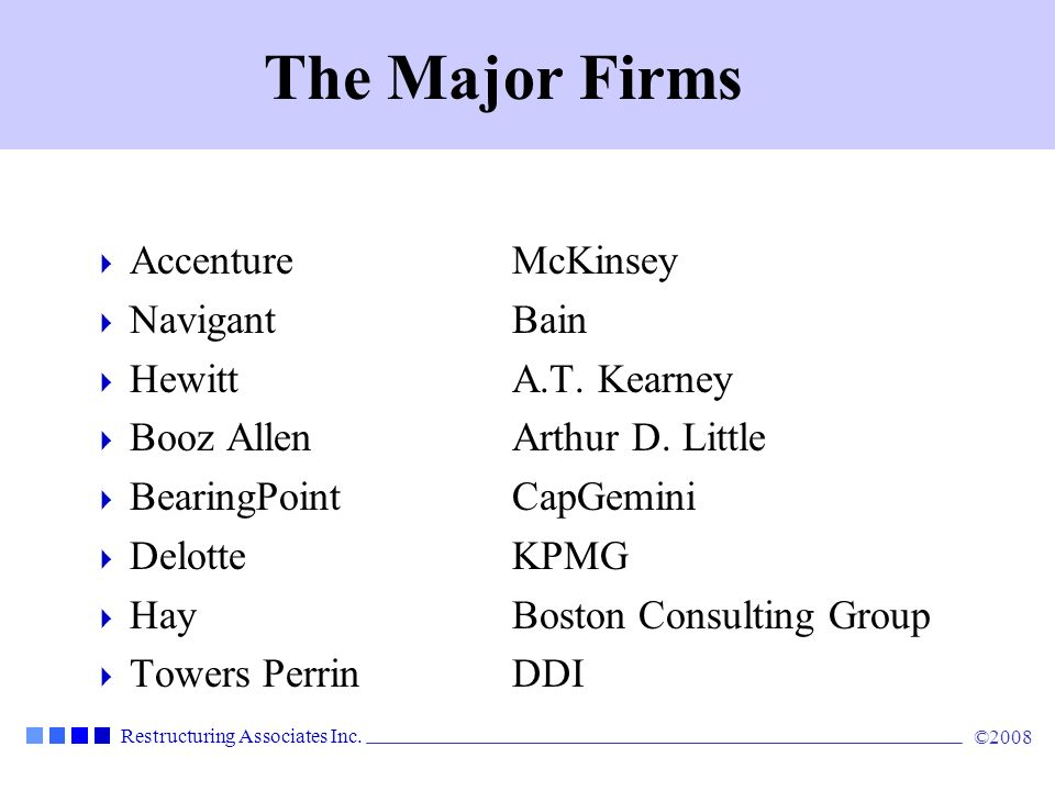 The Major Firms Accenture McKinsey Navigant Bain Hewitt A.T. Kearney