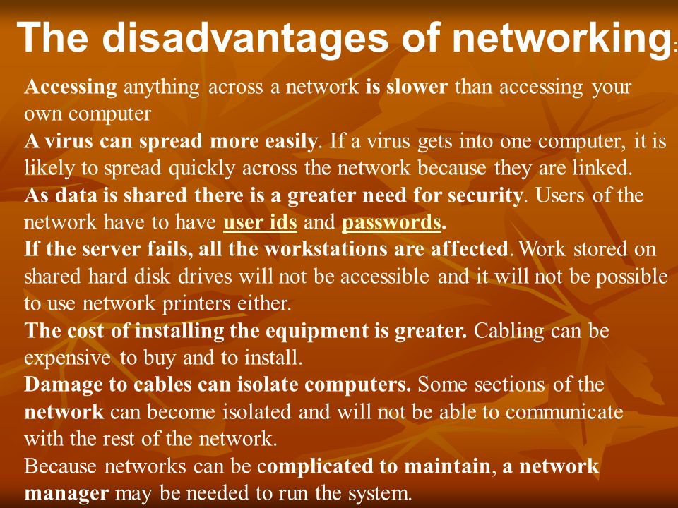 The disadvantages of networking: