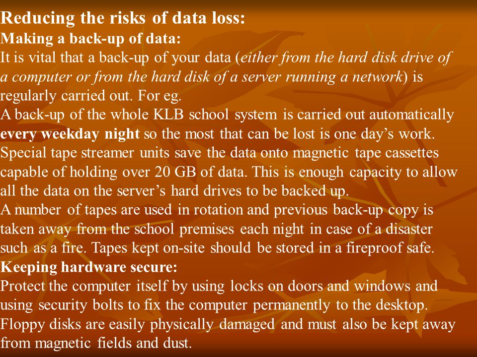 Reducing the risks of data loss: