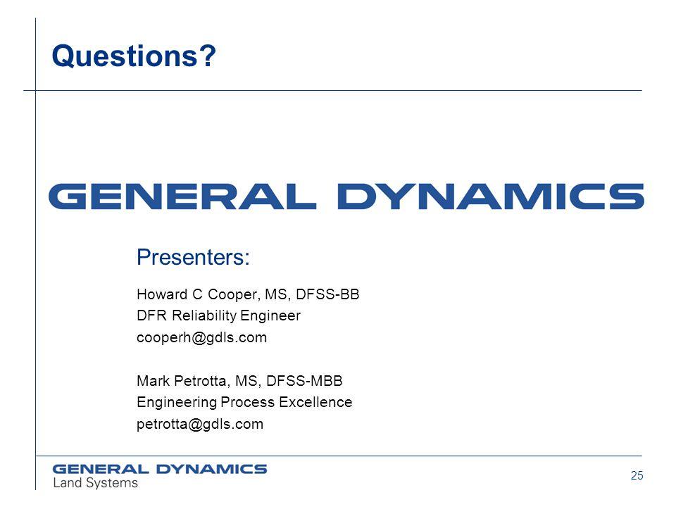 Questions Presenters: Howard C Cooper, MS, DFSS-BB