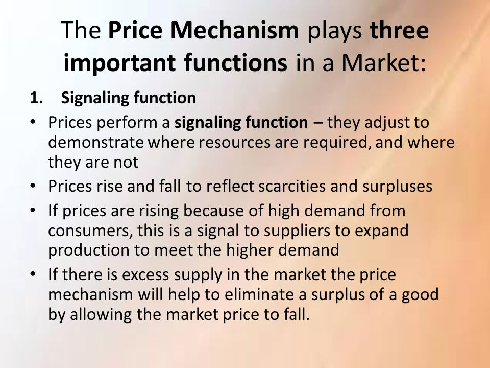 The Price Mechanism plays three important functions in a Market: