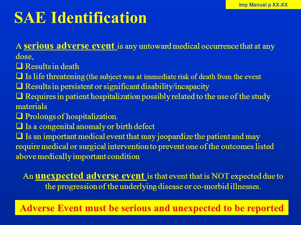 Adverse Event must be serious and unexpected to be reported