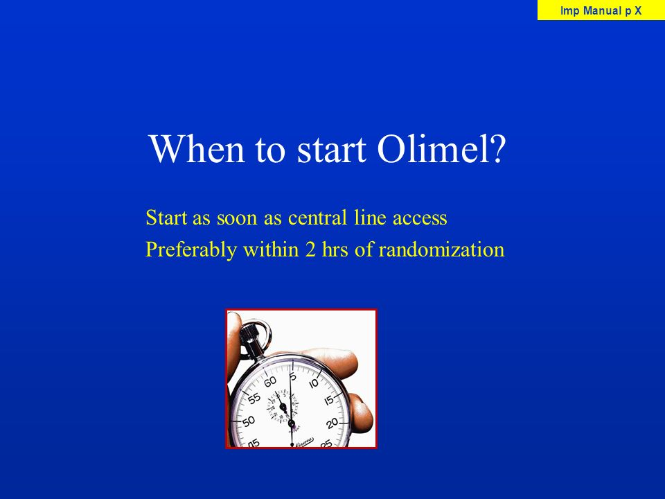 When to start Olimel Start as soon as central line access