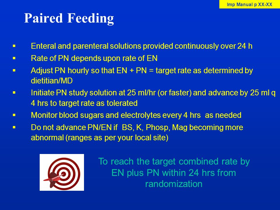 Paired Feeding Imp Manual p XX-XX. Enteral and parenteral solutions provided continuously over 24 h.