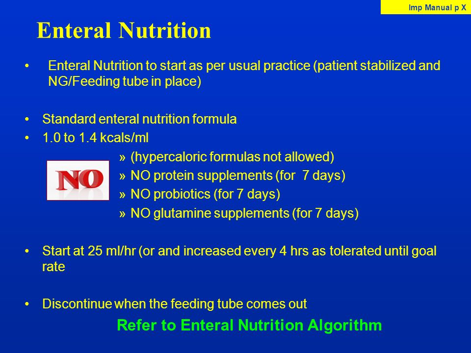 Refer to Enteral Nutrition Algorithm