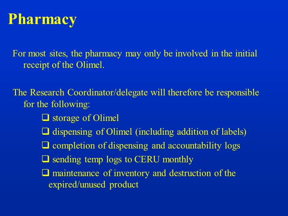 Pharmacy For most sites, the pharmacy may only be involved in the initial receipt of the Olimel.