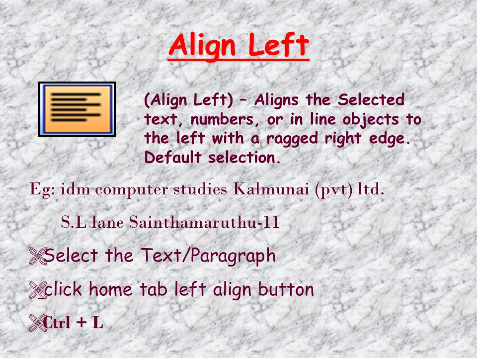 Align Left Eg: idm computer studies Kalmunai (pvt) ltd.