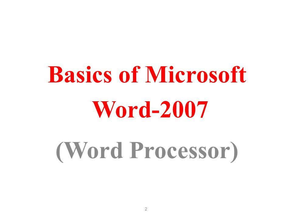 Basics of Microsoft Word-2007 (Word Processor)