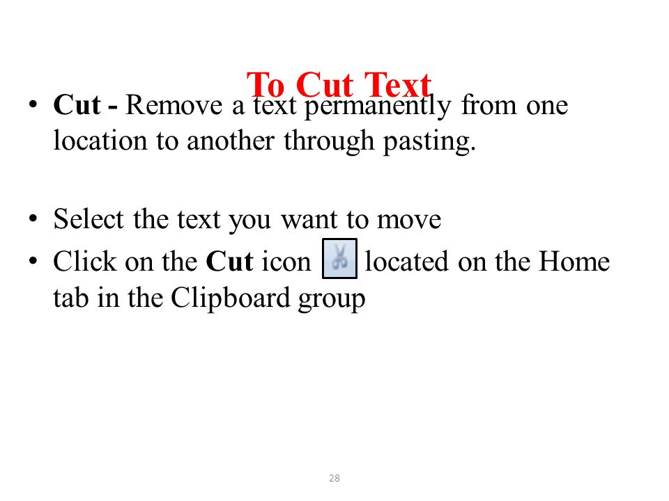 To Cut Text Cut - Remove a text permanently from one location to another through pasting. Select the text you want to move.