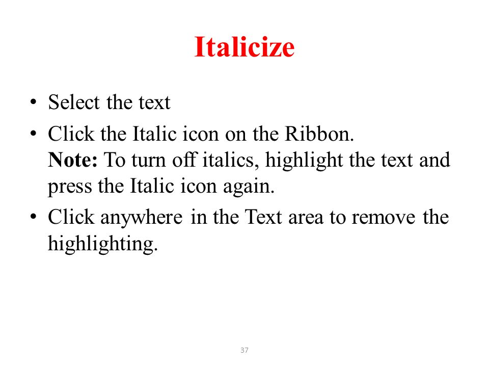 Italicize Select the text