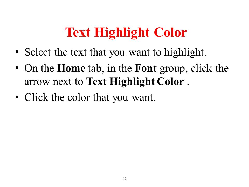 Text Highlight Color Select the text that you want to highlight.