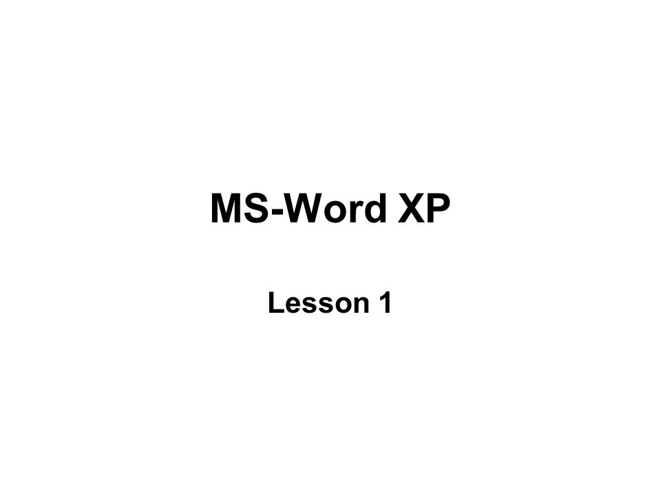 MS-Word XP Lesson 1