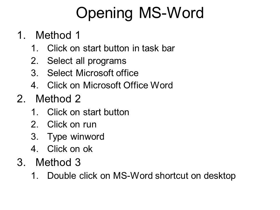 Opening MS-Word Method 1 Method 2 Method 3