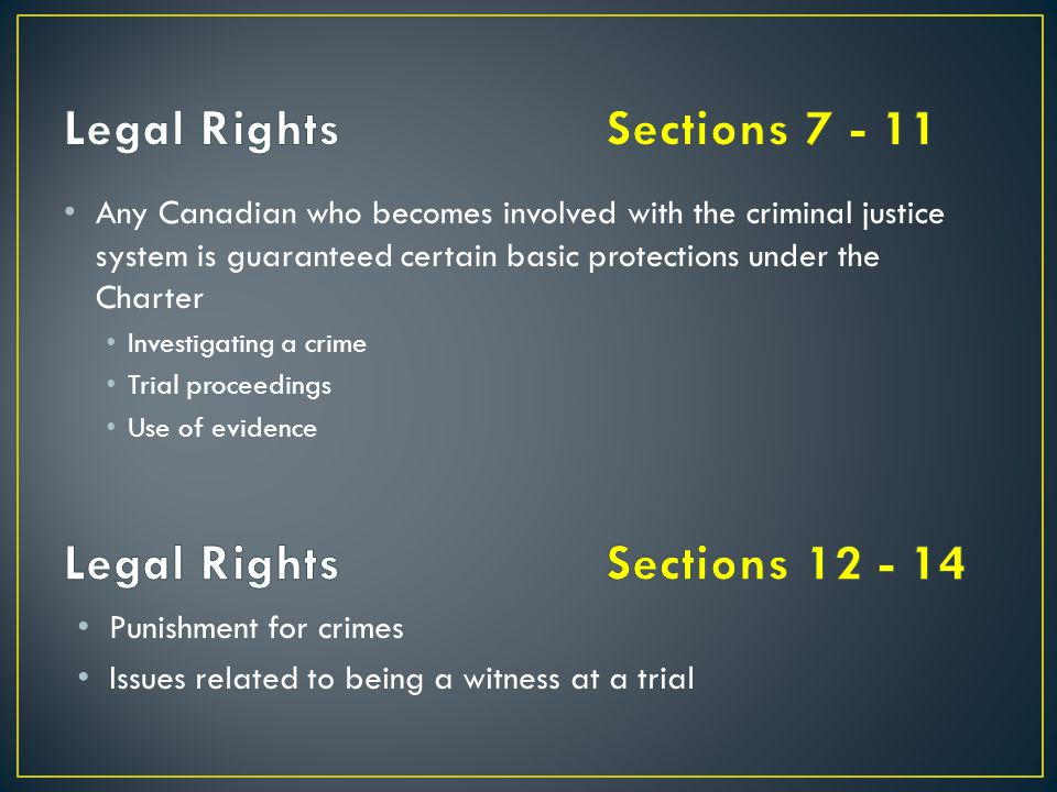 Legal Rights Sections 7 - 11