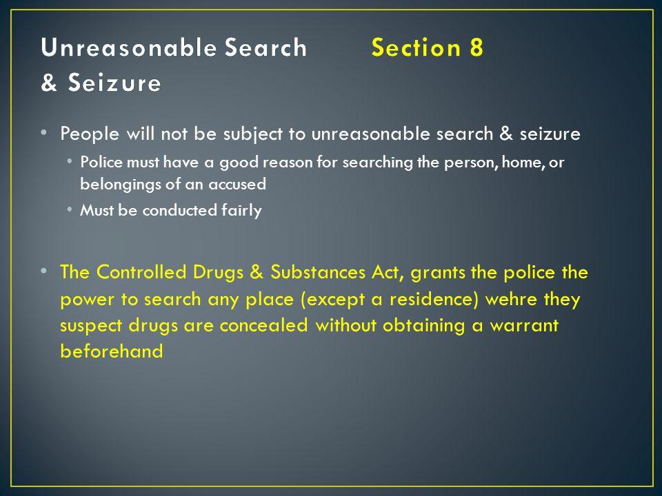 Unreasonable Search Section 8 & Seizure