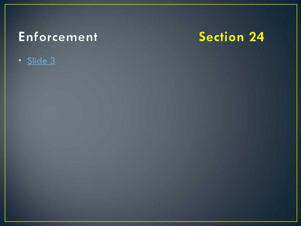 Enforcement Section 24 Slide 3