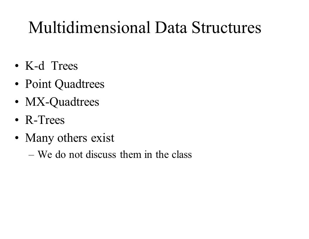 Multidimensional Data Structures