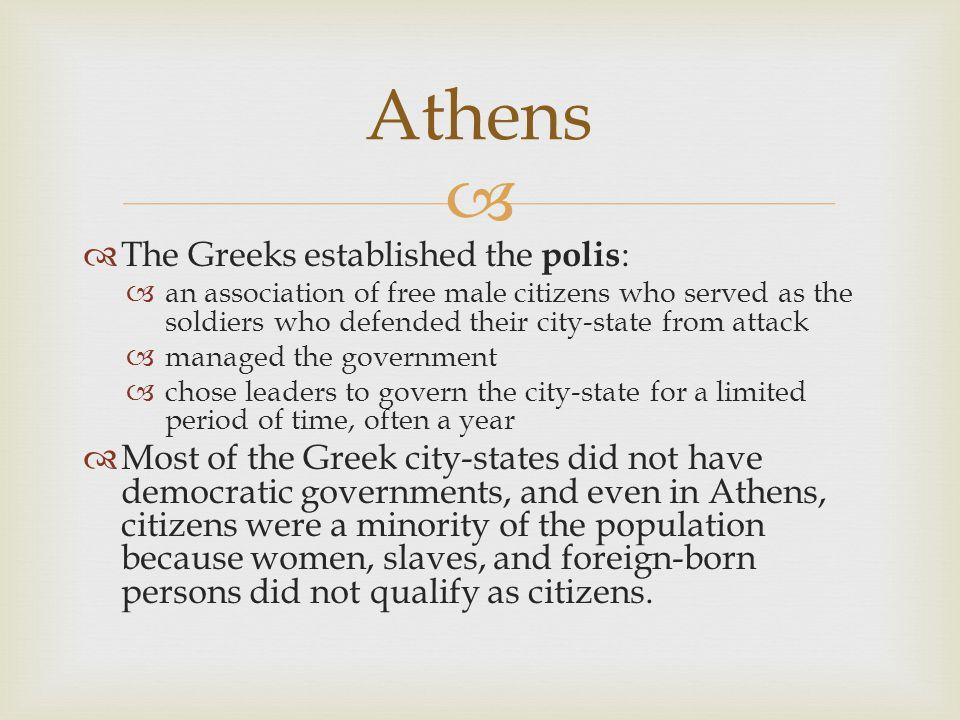 Athens The Greeks established the polis: