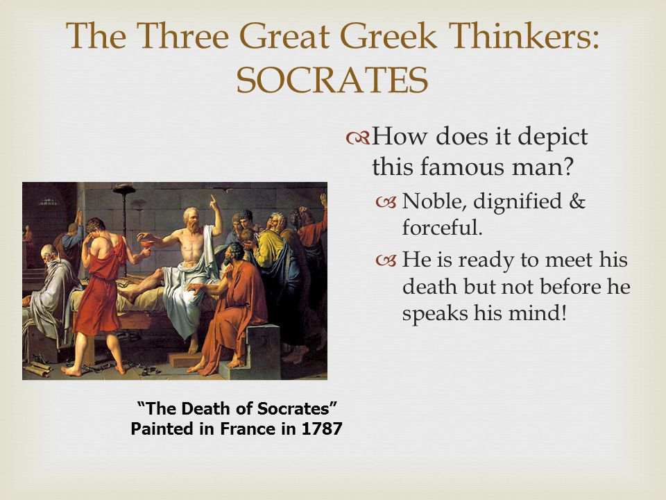 The Three Great Greek Thinkers: SOCRATES